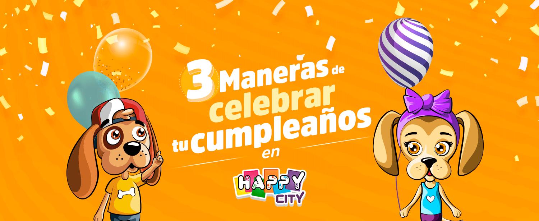 ¿Cómo celebrar tu cumpleaños con Happy City?